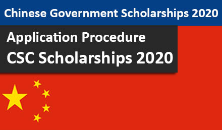 CSC Scholarships 2020 Process Under Chinese Government 2020 - Undergraduate Scholarships 2020-2021
