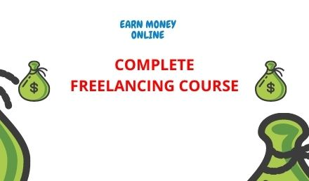 Online Earning Freelancing Course - Start Earning Online