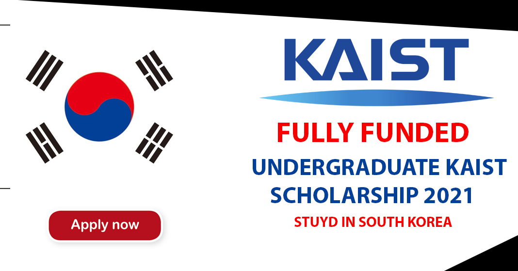 KAIST Undergraduate Scholarship 2021 South Korea - Fully Funded