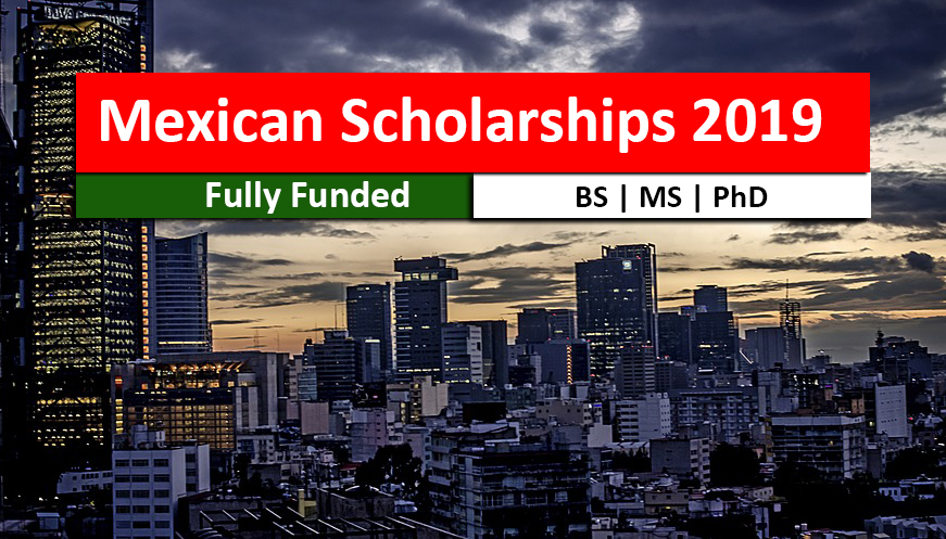 Mexican Government Scholarships 2019-2020 Program for International Students