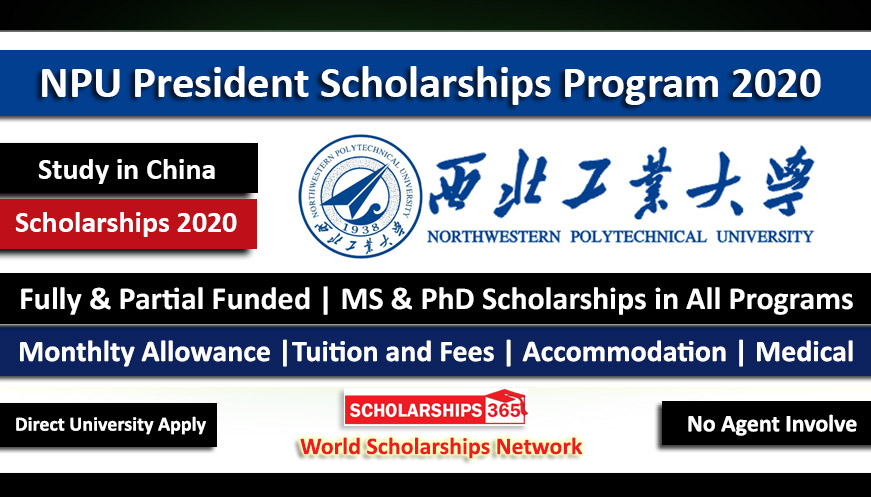 NPU President Scholarship Program 2020 in China For MS and PhD Studies