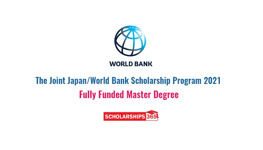 Joint Japan World Bank Scholarship 2020-2021 - Fully Funded for International Students