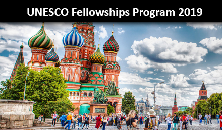 UNESCO Fellowship Program 2019 Fully Funded to Russia - Fellowship
