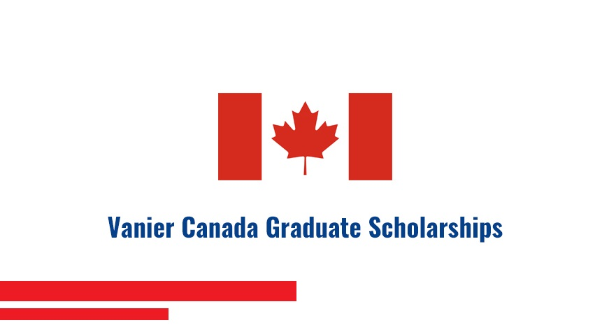 Vanier Canada Graduate Scholarship 2021 Fully Funded - Government of Canada