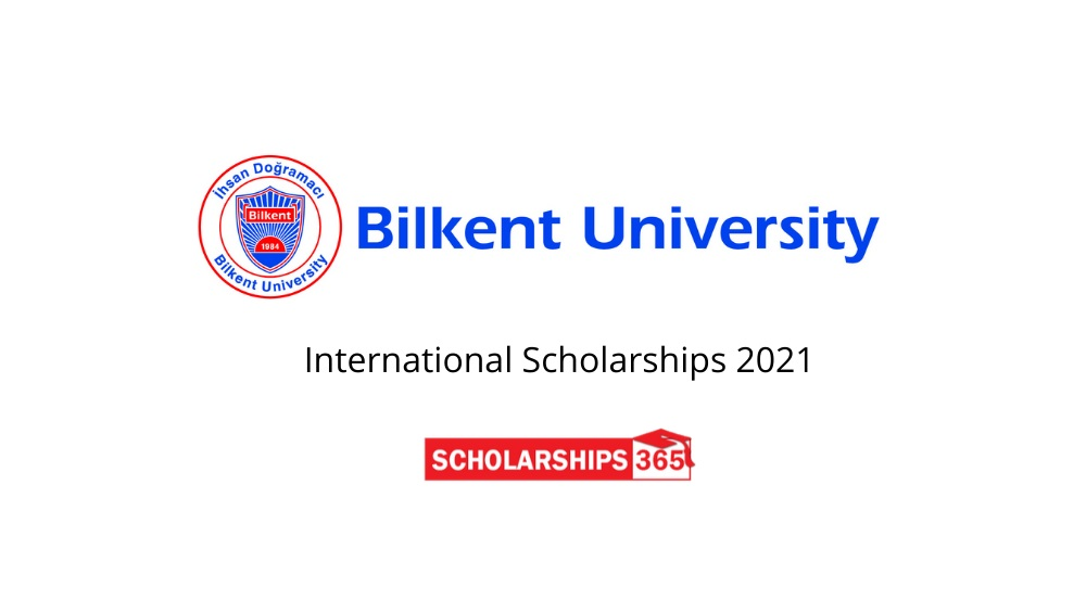 Bilkent University, Turkey Scholarship 2021 - Fully Funded for International Students