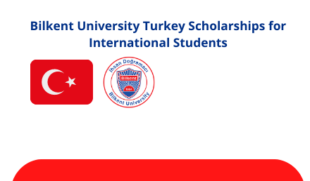 Bilkent University Turkey Scholarship 2021 - Fully Funded