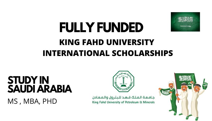 King Fahd University Scholarship in Saudi Arabia 2022 | Fully Funded