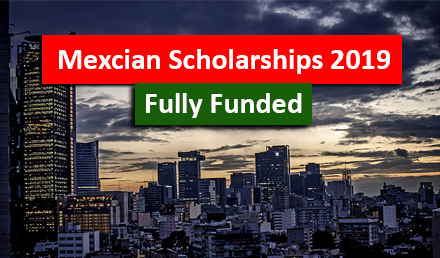 Mexican Scholarships 2019 for International Students