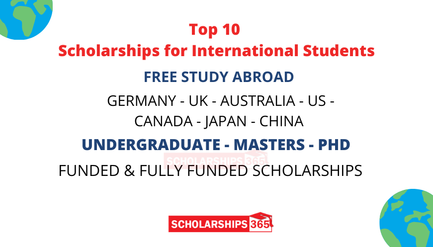 Top 10 Scholarships 2021 For International Students - Fully Funded
