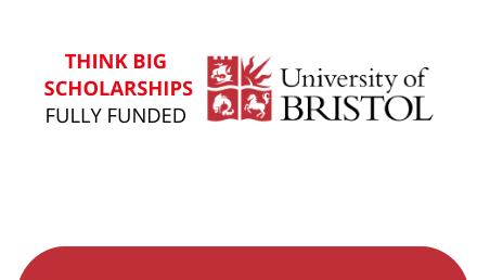 University of Bristol Think Big Scholarship 2021 , UK