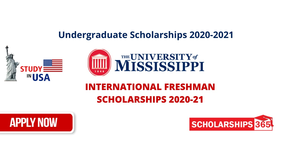 University of Mississippi Scholarships 2020-2021 - International Freshman Students